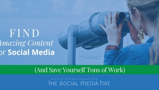 Find Amazing Content for Your Social Media Calendar (And Save Yourself Hours of Work)