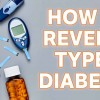 Reversing Type 2 Diabetes